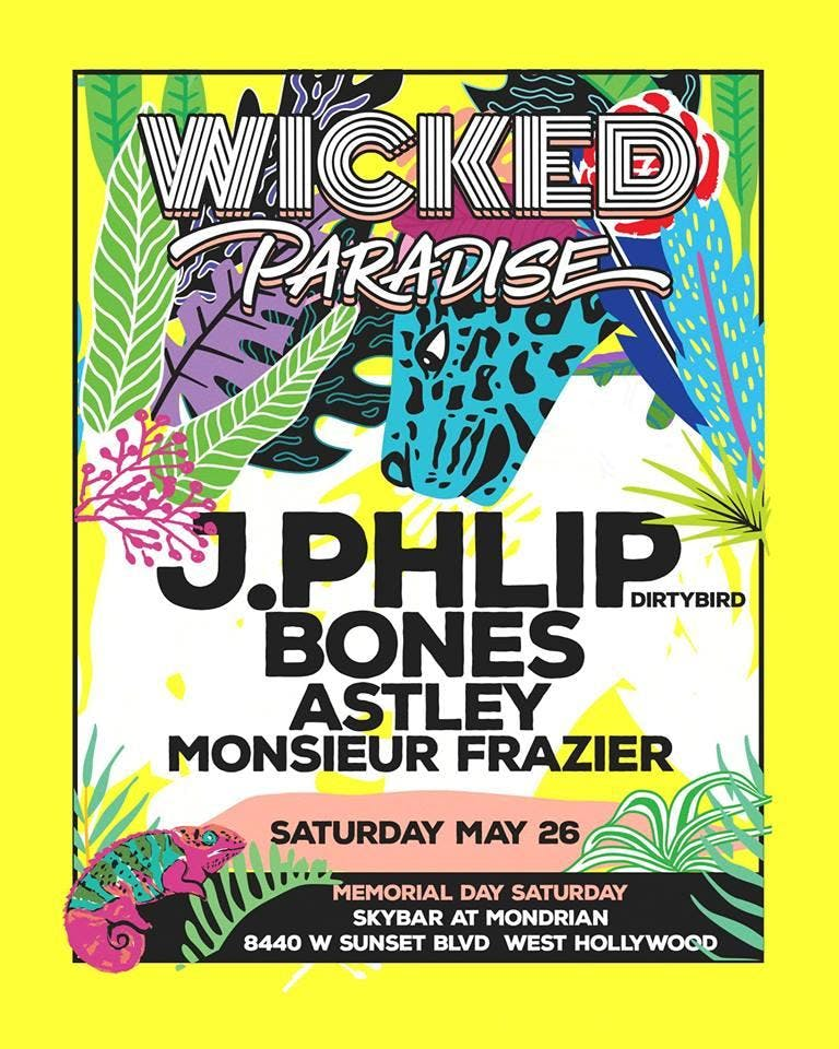 Wicked Paradise Opening Party ft. J.Phlip (Me