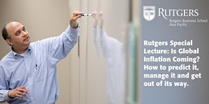 Rutgers Special Lecture: Is Global Inflation Coming?...