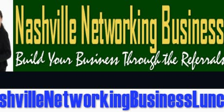 Nashville Networking Business Luncheon - Hendersonville Chapter tickets