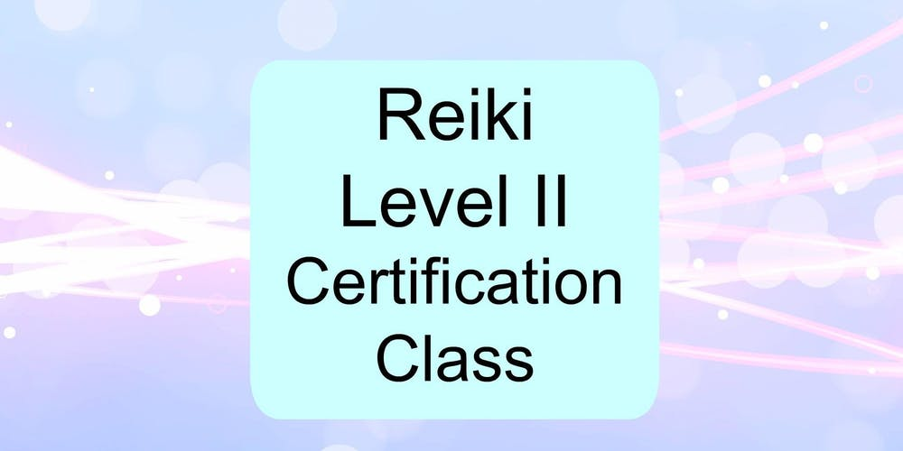 Reiki Level II Certification Class Tickets, Sat, Nov 10, 2018 at 9 ...