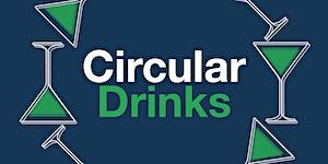 Circular Drinks 14 May 2018