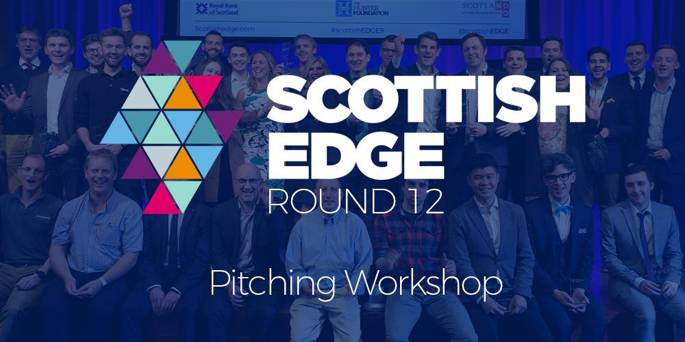 Scottish EDGE Round 12 Pitching Workshop - Gl
