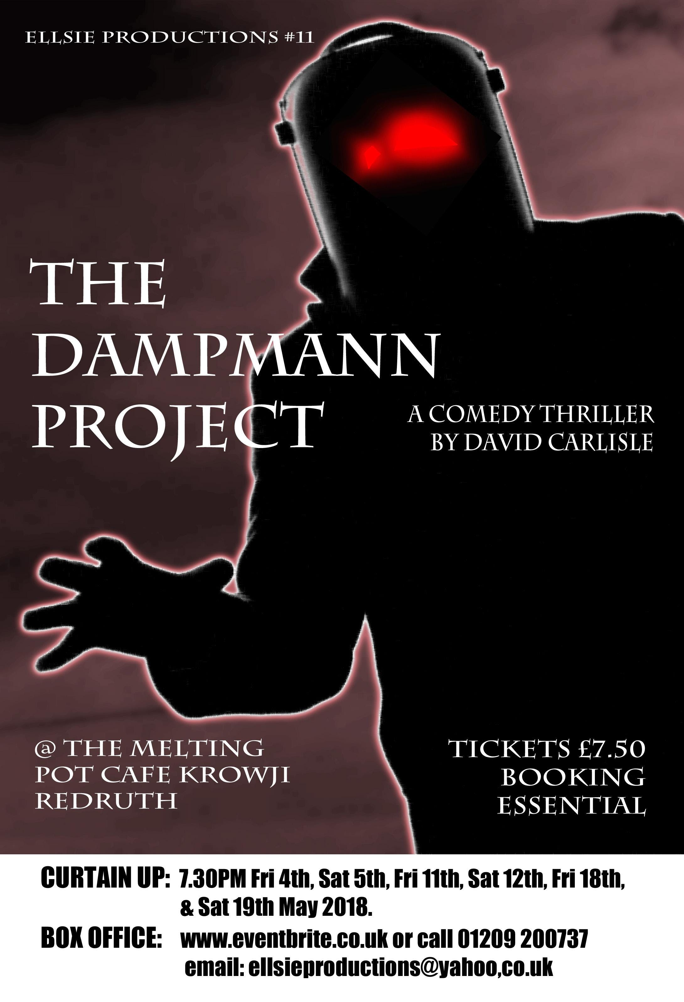 The Dampmann Project, a comedy thriller.