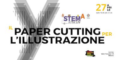 #STEMintheCity 2018: Paper Cutting per l'Illustrazione
