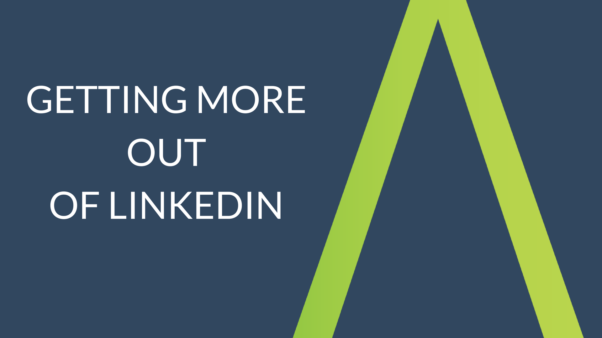 Getting more out of Linkedin