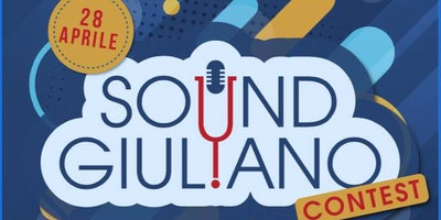 Sound Giuliano: Concorso Musicale per Giovani Band e Cantanti/Cantautori