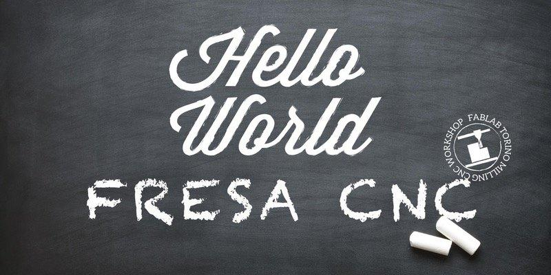 Hello World Fresa CNC!