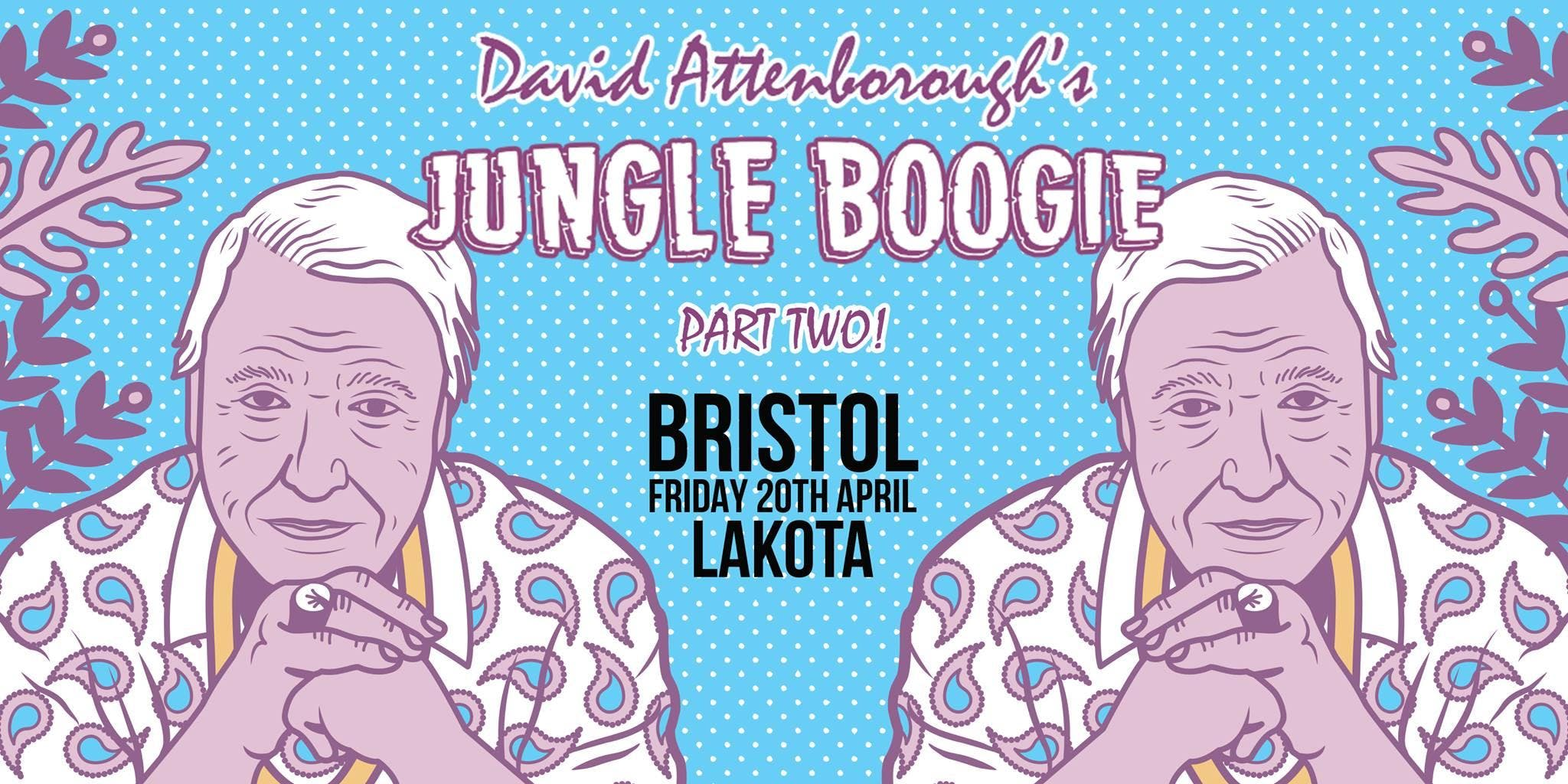 David Attenborough's Jungle Boogie - Bristol