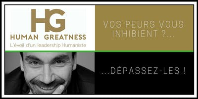 Leadership : Vaincre mes peurs, accentue ma confiance – Human Greatness