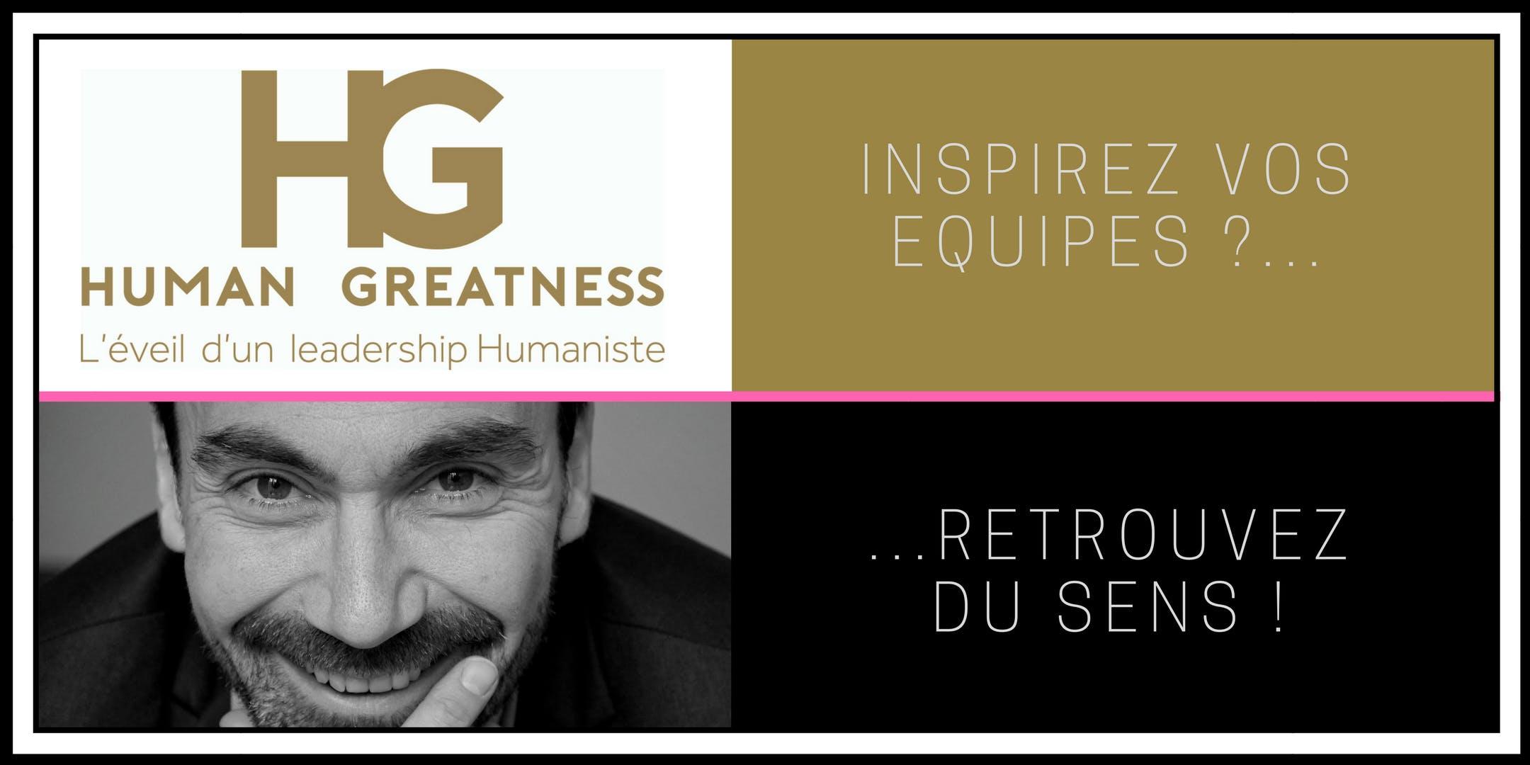 Leadership : Redonner du sens, garantie ma réussite – Human Greatness