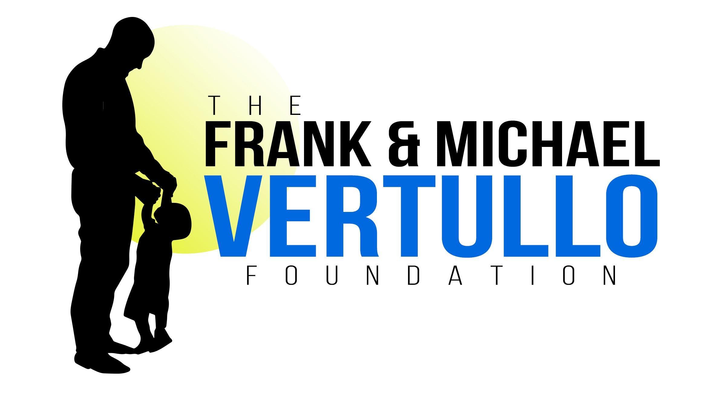 2nd Annual Frank & Michael Vertullo Foundatio