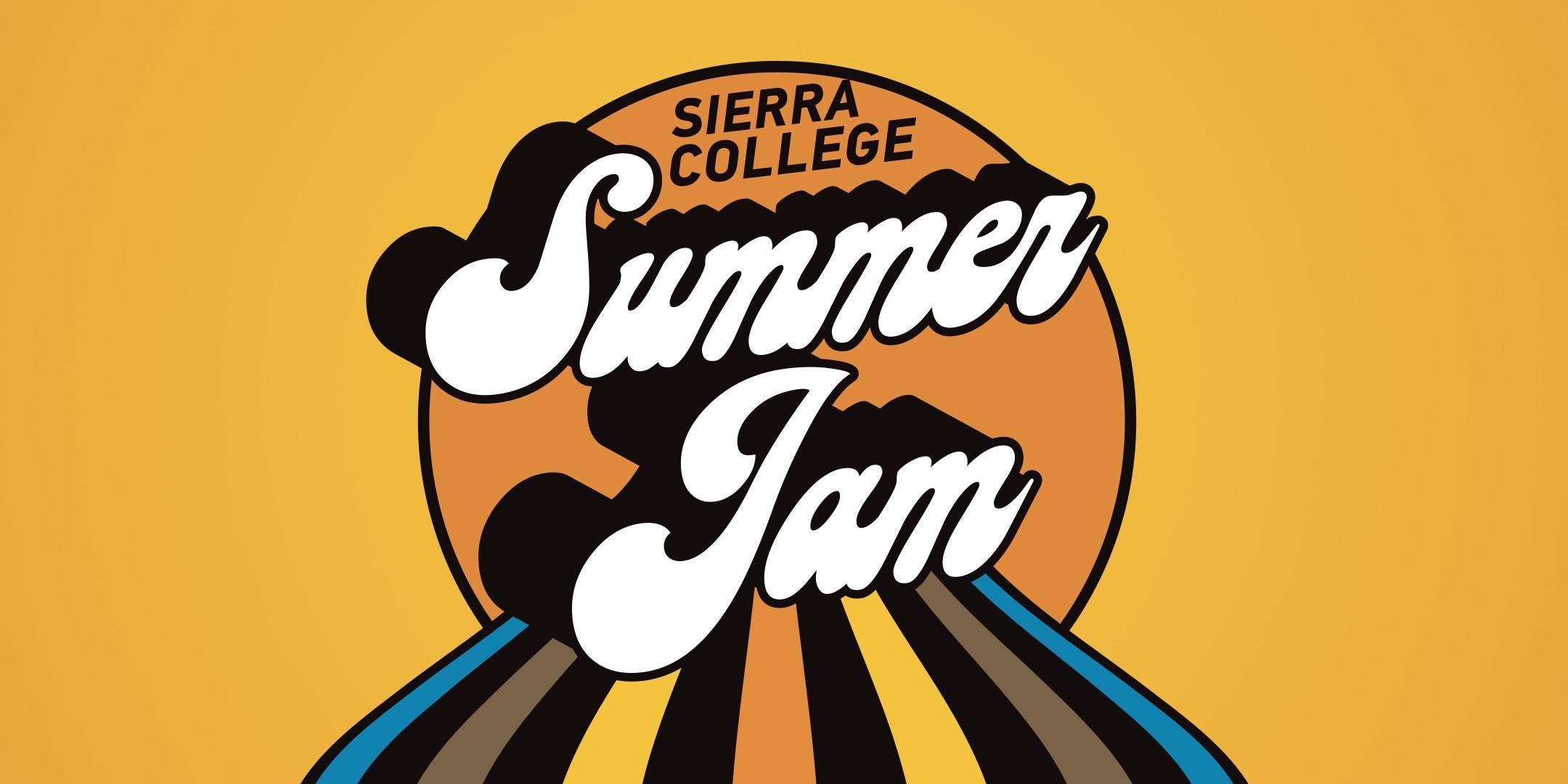 Sierra College Summer Jam August 1 3 2018 8 00 Am 12 30 Pm