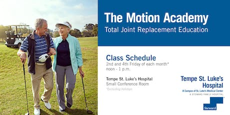 Tempe St. Luke's Hospital Motion Academy - Total joint Replacement tickets