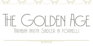 The Golden Age - Tarabini invita Sadler ai fornelli