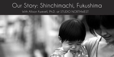 event in Portland: Artist Talk no.2 I Our Story: Shinchimachi, Fukushima