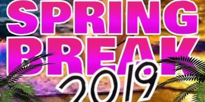 Spring Break 2019 [Register for Updates/Discounts/Guestlist]