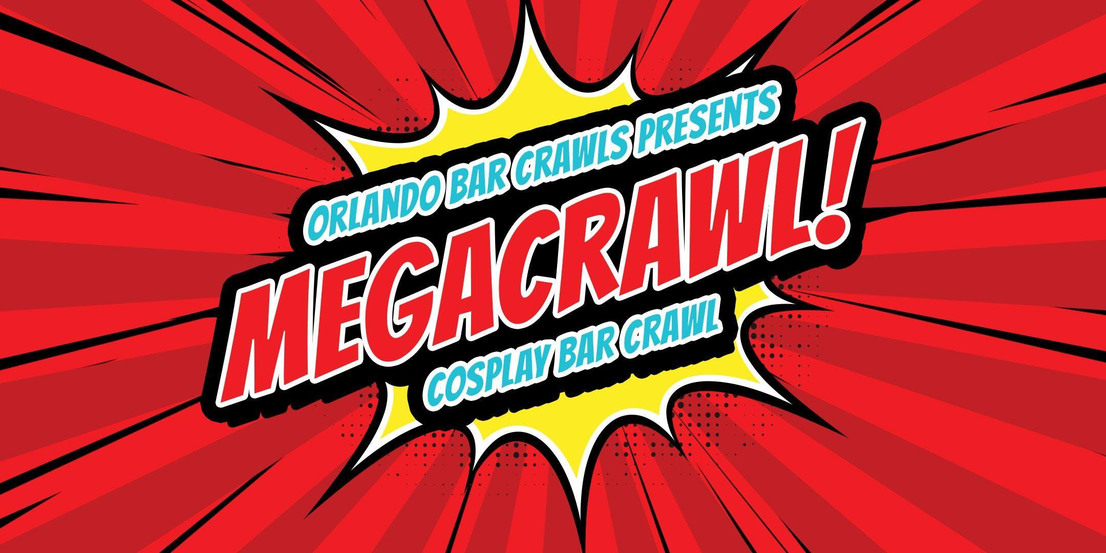 Megacrawl (SATURDAY DAY 2) Cosplay Bar Crawl