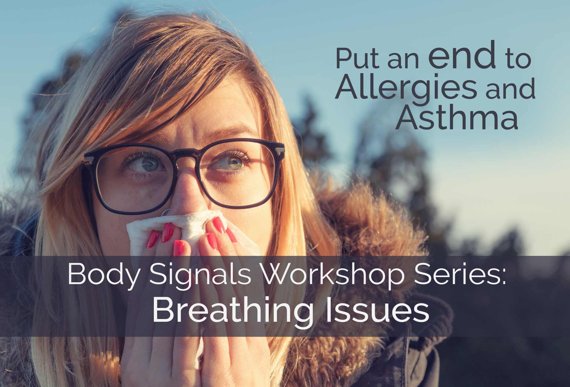Workshop: Put an End to Allergies and Asthma