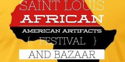 5th Annual Saint Louis African American Artifacts Festival and Bazaar