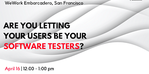 Lunch & Learn: Are You Letting Your Users Be Your...