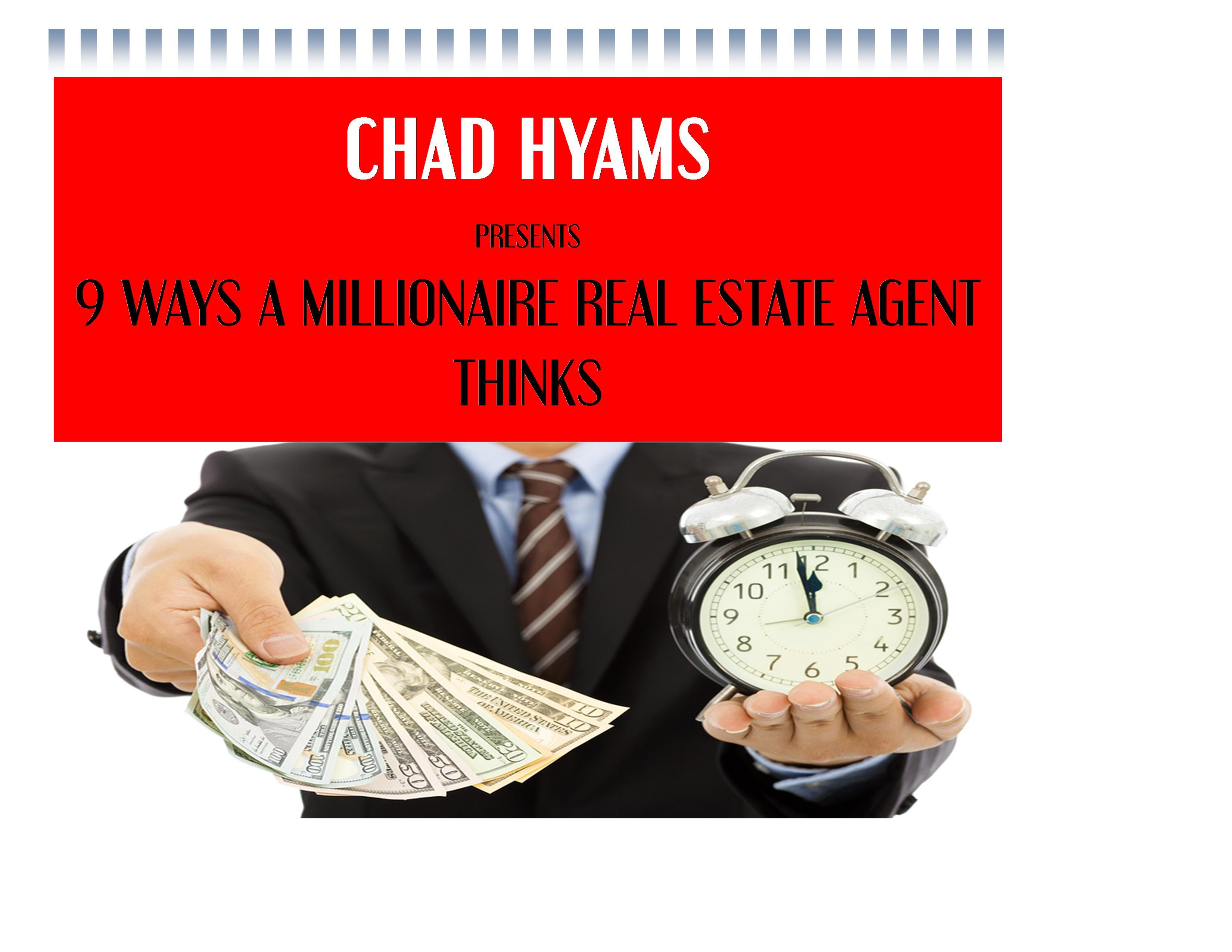 CHAD HYAMS Presents: The 9 Ways a Millionaire Agent Thinks
