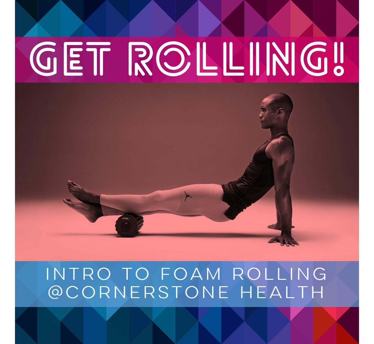 GET ROLLING - Intro to Foam Rolling