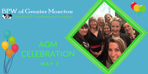 BPW Greater Moncton May Member Spotlight and AGM