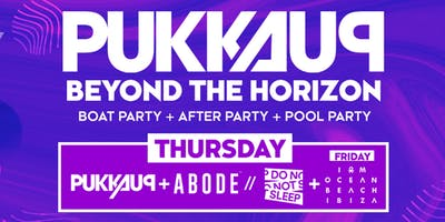Pukka Up Thursday Ibiza Boat Party with ABODE & Do Not Sleep at Amnesia