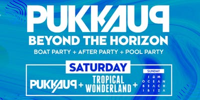 Pukka Up Saturday Ibiza Boat Party with Tropical Wonderland @ Eden