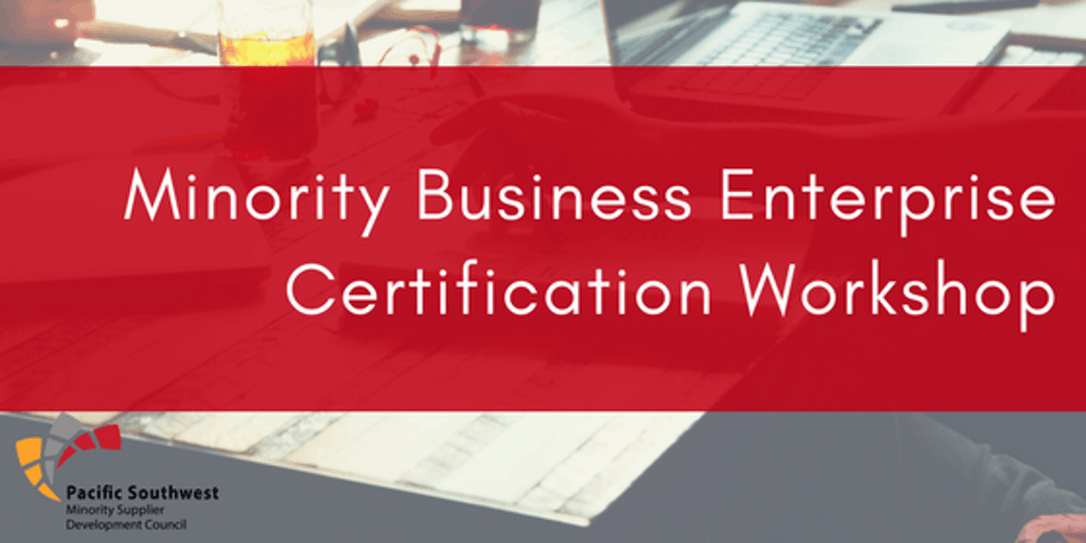 Minority Business Enterprise Certification Workshop Tickets Tue