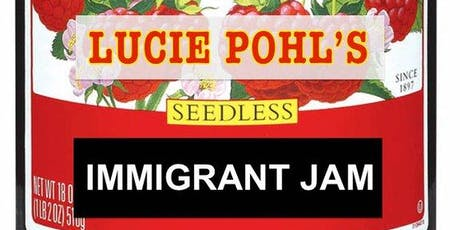 Lucie Pohl's Immigrant Jam tickets