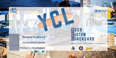 CRAS e Rinoteca presentano: YCL - Your Custom Longboard workshop