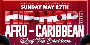 Memorial Weekend Sunday Hip-Hop Vs Afro-Caribbean Roof...