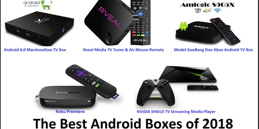Information about Best Android Box or Smart TV Box