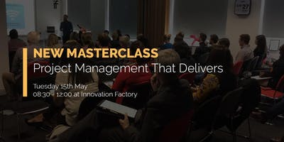 Masterclass: Project Management That Delivers
