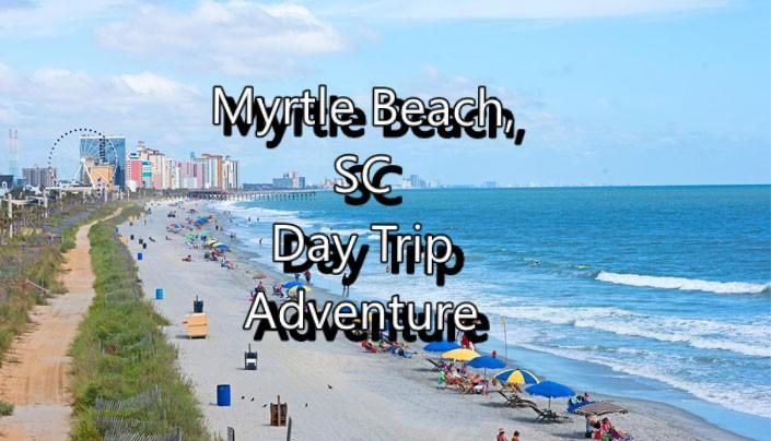 Myrtle Beach Sc Day Trip From Atlanta Ga