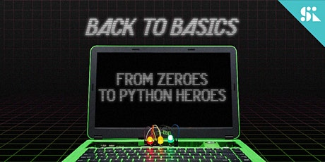 Back to Basics: From Zeroes to Python Heroes, [Ages 11-14], 23 Dec - 28 Dec Holiday Camp (9:30AM) @ East Coast tickets