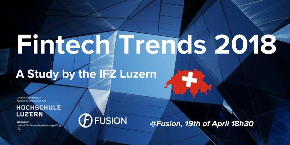 Fintech Trends 2018   A Study by the IFZ Luzern