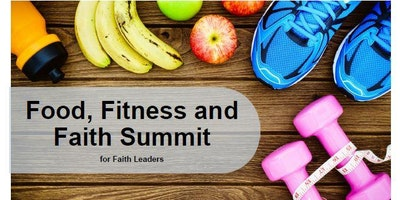 2018 Food, Fitness and Faith Summit for Faith Leaders