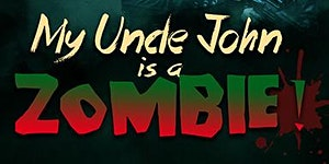 MY UNCLE JOHN IS A ZOMBIE! - Pittsburgh-Area Screening...