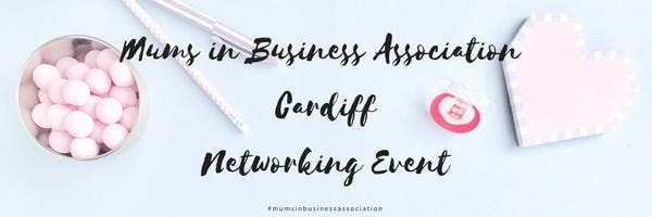 Mums in Business Association Cardiff Networki