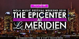 Nola Festival Weekend 2018@LeMERIDIEN HOTEL...
