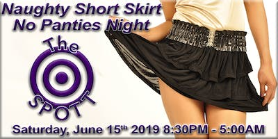 Naughty Short Skirt No Panties Night at The SPOTT