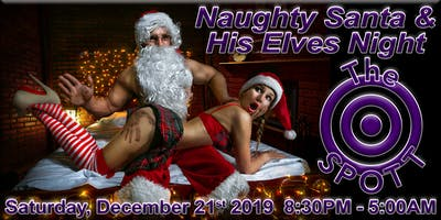 Naughty Santa & His Elves Night at The SPOTT