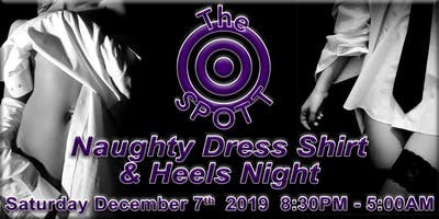 Naughty Dress Shirt and Heels Night at The SPOTT