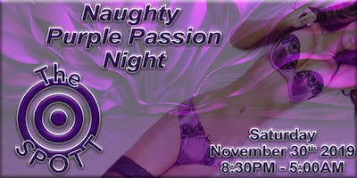 Naughty Purple Passion Party at The SPOTT