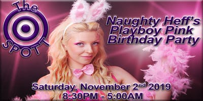 Naughty Heff's Playboy Pink Birthday Party at The SPOTT