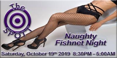 Naughty Fishnet Night at The SPOTT