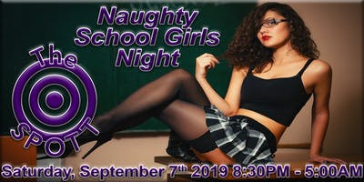 Naughty School Girl Night at The SPOTT
