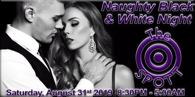Naughty Black & White Night at The SPOTT